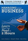 Managing Your Business : Learn What You Need to Know in Two Hours