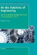 On the Outskirts of Engineering: Learning Identity, Gender, and Power Via Engineering Practice