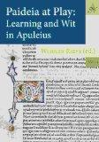 Paideia at Play: Learning and Wit in Apuleius (Ancient Narrative Supplementum)