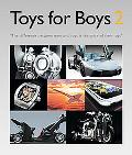Toys for Boys II: The Difference Between Men and Boys is the Price of Their Toys