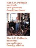 Het L.P. Polhuis Archief / The L.P. Polhuis Archive Een Gewoon Familie-Album / An Ordinary F...