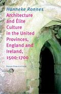 Architecture and Elite Culture in the United Provinces, England and Irland, 1500-1700