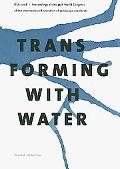 Transforming with Water: IFLA 2008 - Proceedings of the 45th World Congress ... .