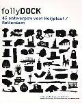 Follydock 45 Ontwerpen Voor Heijplaat/ Rotterdam