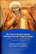The Study of Religion and the Training of Muslim Clergy in Europe: Academic and Religious Fr...
