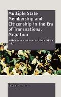 Multiple State Membership and Citizenship in the Era of Transnational Migration