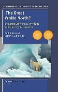 The Great White North? Exploring Whiteness, Privilige and Identity in Education