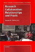 Research Collaboration: Relationships and PRAXIS