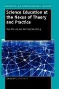 Science Education at the Nexus of Theory and Practice
