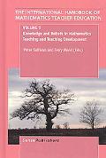 The Handbook of Mathematics Teacher Education: Volume 1