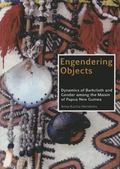 Engendering Objects : Dynamics of Barkcloth and Gender among the Maisin of Papua New Guinea