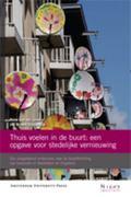 Thuis voelen in de buurt: een opgave voor stedelijke Vernieuwing : Een vergelijkend onderzoe...