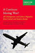 Continent Moving West? : EU Enlargement and Labour Migration from Central and Eastern Europe