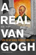 A Real Van Gogh: How the Art World Struggles with Truth