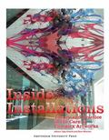 Inside Installations: Theory and Practice in the Care of Complex Artworks (Amsterdam Univers...