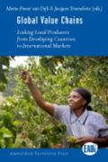Global Value Chains : Linking Local Producers from Developing Countries to International Mar...