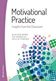 Motivational Practice: Insights from the Classroom