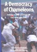 Democracy of Chameleons Politics and Culture in the New Malawi
