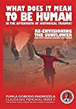 What Does It Mean to Be Human in the Aftermath of Historical Trauma?: Re-Envisioning the Sun...