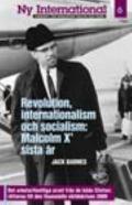 Ny International No. 6 : Revolution, internationalism, och socialism: Malcolm X' Sista år