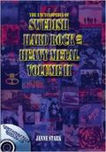 Encyclopedia of Swedish Hard Rock and Heavy Metal, Vol. 2 - Janne Stark - Hardcover