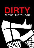 Dirty Movie Quote Book