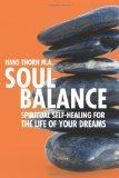 Soulbalance: Spiritual self-healing for the life of your dreams