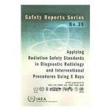 Applying Radiation Safety Standards in Diagnostic Radiology and Interventional Procedures Us...