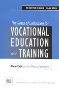 Roles of Evaluation for Vocational Education and Training Plain Talk on the Field of Dreams