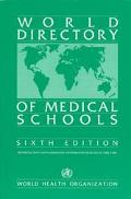 WORLD DIRECTORY OF MEDICAL SCHOOLS Sixth Edtition