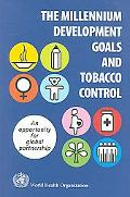 Millennium Development Goals And Tobacco Control An Opportunity for Global Partnership