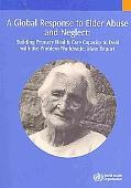 A Global Response to Elder Abuse and Neglect: Building Primary Health Care Capacity to Deal ...