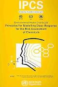 Principles for Modelling Dose-Response for the Risk Assessment of Chemicals (Environmental H...
