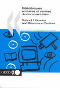 Bibliotheques Scolaires Et Centres De Documentation/School Libraries and Resource Centres