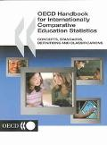Oecd Handbook For Internationally Comparative Education Statistics Concepts, Standards, Defi...