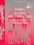 Family, Market, and Community Equality and Efficiency in Social Policy