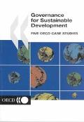 Governance for Sustainable Development Five Oecd Case Studies