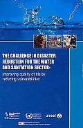 Challenge in Disaster Reduction for the Water and Sanitation Sector (the): Improving Quality...