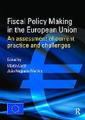 Fiscal Policy Making in the European Union: An Assessment of Current Practice and Challenges