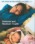 State of the World's Children 2009: Maternal and Newborn Health