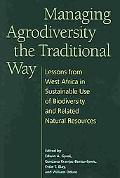 Managing Agrodiversity the Traditional Way Lessons Learned from West Africa in Sustainable U...