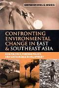 Confronting Environmental Change in East and Southeast Asia Eco-Politics, Foreign Policy and...