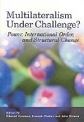 Multilateralism Under Challenge? Power, International Order, And Structural Change