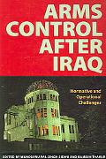 Arms Control After Iraq Normative And Operational Challenges