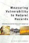 Measuring Vulnerability to Natural Hazards Towards Disaster Resilient Societies
