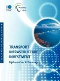 Transport Infrastructure Investment: Options for Efficiency