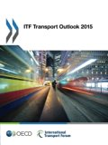 Itf Transport Outlook 2015: Edition 2015