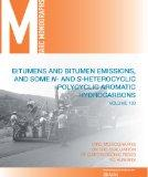 Bitumens and Bitumen Emissions, and Some N- and S-Heterocyclic Polycyclic Aromatic Hydrocarb...