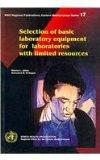 Selection of Basic Laboratory Equipment for laboratories with Limited Resources (WHO Regiona...