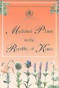 Medicinal Plants in the Republic of Korea: Information on 150 Commonly Used Medicinal Plants...